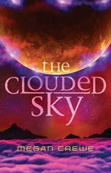 The Clouded Sky | Megan Crewe |