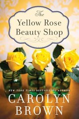 The Yellow Rose Beauty Shop | Carolyn Brown |
