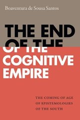 The End of the Cognitive Empire | Boaventura De Sousa Santos |
