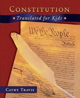 Constitution Translated for Kids | Cathy Travis |