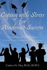 Coping with Stress for Academic Success | Dr Carlton H. Oler |