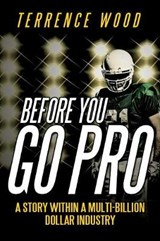 Before You Go Pro | Terrence Wood |