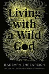 Living With a Wild God | Barbara Ehrenreich |