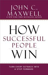 How Successful People Win | John C. Maxwell |