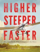 Higher, Steeper, Faster | Lawrence Goldstone |