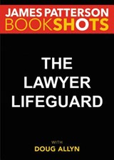 The Lawyer Lifeguard | James Patterson |