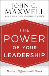 The Power of Your Leadership | John C. Maxwell |
