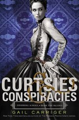 Curtsies & Conspiracies | Gail Carriger |