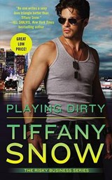 Playing Dirty | Tiffany Snow |