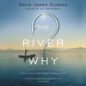 The River Why | David James Duncan |