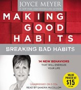 Making Good Habits, Breaking Bad Habits | Joyce Meyer |