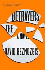 The Betrayers | David Bezmozgis |