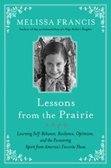 Lessons from the Prairie | Melissa Francis |