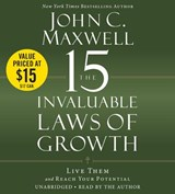 The 15 Invaluable Laws of Growth | John C. Maxwell |