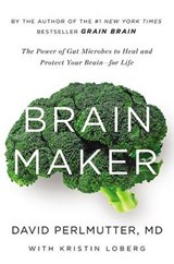 Brain Maker | Perlmutter, David, M.D. |