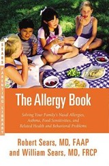The Allergy Book | Sears, Robert W., M.D. ; Sears, William, M.D. |