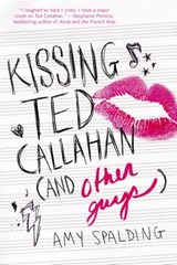 Kissing Ted Callahan and Other Guys | Amy Spalding |