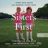 Sisters First | Hager, Jenna Bush ; Bush, Barbara Pierce |
