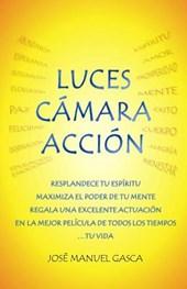 Luces, Camara, Accion. El Metodo