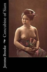 Concubine of Siam | Jerome Brooke |