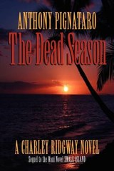 The Dead Season | Pignataro, Anthony ; Cowles, Joseph Robert |