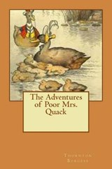 The Adventures of Poor Mrs. Quack | Thornton W. Burgess |