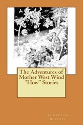 """The Adventures of Mother West Wind """"How"""" Stories"""