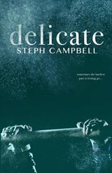 Delicate | Steph Campbell |