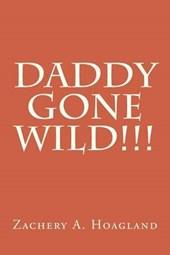 Daddy Gone Wild!!!