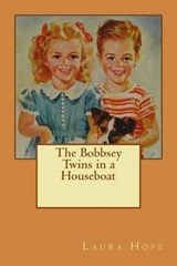 The Bobbsey Twins in a Houseboat | Laura Lee Hope |