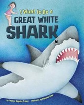 I Want to Be a Great White Shark
