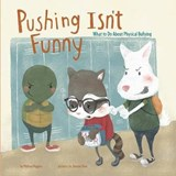 Pushing Isn't Funny | Melissa Higgins |