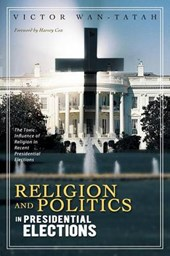 Religion and Politics in Presidential Elections | Victor Wan-Tatah |