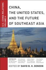 China, the United States, and the Future of Southeast Asia | David B H Denoon |