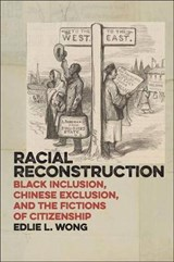 Racial Reconstruction | Edlie Wong |