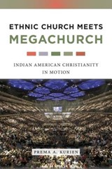 Ethnic Church Meets Megachurch | Prema A Kurien |
