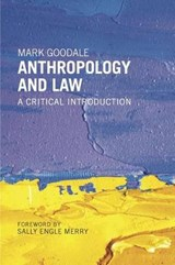 Anthropology and Law | Goodale, Mark ; Merry, Sally Engle |