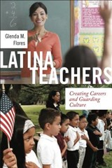 Latina Teachers | Glenda M. Flores |
