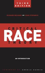 Critical Race Theory | Delgado, Richard ; Stefancic, Jean |