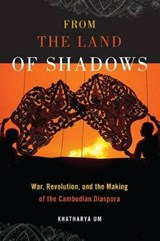 From the Land of Shadows | Khatharya Um |