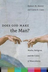 Does God Make the Man? | Hoover, Stewart M. ; Coats, Curtis D. |