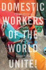 Domestic Workers of the World Unite! | Jennifer N. Fish |