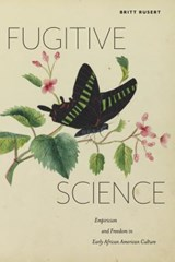 Fugitive Science | Britt Rusert |
