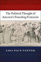 Political Thought of America's Founding Feminists