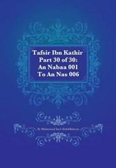 Tafsir Ibn Kathir Part 30 of