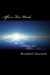 After a Few Words | Randall Garrett |