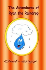 The Adventure's of Ryan the Raindrop | Mr John P. Noonan Jr |