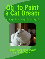 Oh to Paint a Cat Dream | Linda Samet |