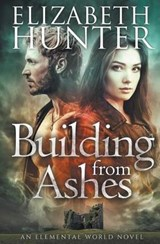 Building From Ashes | Elizabeth Hunter |