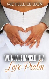 We Never Danced to a Love Psalm